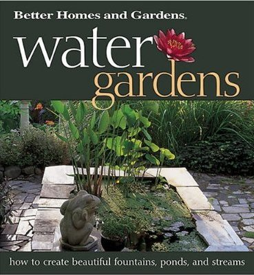 Better Homes and Gardens-Water Gardens